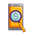 smartphone magnifying glass dollar symbol vector image