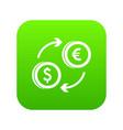 euro dollar euro exchange icon digital green vector image