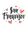 san francisco modern city hand written lettering vector image