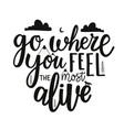 with calligraphy inspirational quote - go where vector image vector image