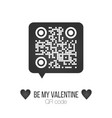 be my valentine text qr code in chat bubble on vector image vector image