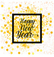 happy new year calligraphic text over glittering vector image vector image