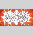 thanksgiving day give thanks lettering and vector image vector image