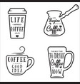 coffee related quotes set life happens vector image