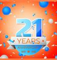 twenty one years anniversary celebration vector image vector image