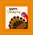 thanksgiving day card with turkey vector image