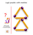 logical puzzle game with matches need to move 2 vector image vector image