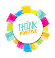 think positive rough brush stroke design element vector image vector image