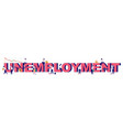 unemployment typography banner template vector image vector image