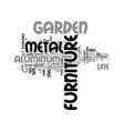 why metal garden furniture text word cloud concept vector image vector image