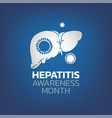 hepatitis awareness month vector image vector image
