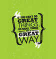 if you can not do great things do small things in vector image vector image