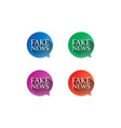 fake news bubble set vector image vector image