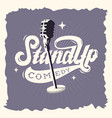 stand up comedy show label poster sign retro vector image