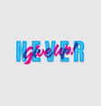 never give up hand lettering typography encourage vector image vector image