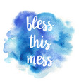 quote bless this mess vector image vector image