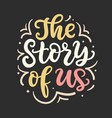 the story of us poster valentines day gift tag vector image vector image