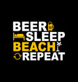 beer sleep beach repeat icon sign vector image vector image