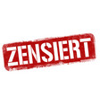 censored on german language zensiert grunge vector image vector image