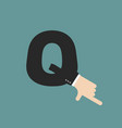q letter businessman hand font it shows finger vector image vector image