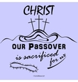Christ our Passover crucified for us vector image vector image