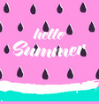hello summer greeting card with hand drawn vector image vector image