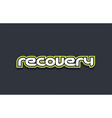 recovery word text logo design green blue white vector image vector image