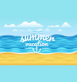 seaside summer vacation concept vector image vector image