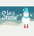 let it snow greeting card smiling snowman in vector image