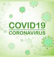 coronavirus covid19-19 medical background concept vector image vector image