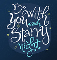 hand lettering love quote - be with you each vector image