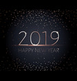 black happy new years banner golden text 2019 vector image