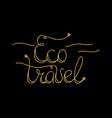 eco travel glitter golden hand lettering vector image vector image