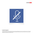 no microphone icon - blue photo frame vector image
