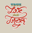 true love lasts forever vector image vector image