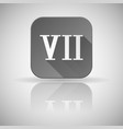 vii roman numeral grey square icon with vector image vector image