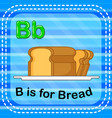 flashcard letter b is for bread vector image vector image