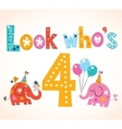 Look whos four - fourth birthday card vector image vector image