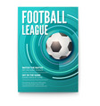 poster of tournament football league soccer ball vector image