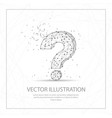 question mark digitally drawn low poly wire frame vector image vector image