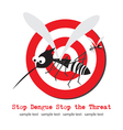 Stop mosquito Stop Dengue vector image vector image