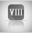 viii roman numeral grey square icon with vector image vector image