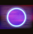 round neon frame on a wooden wall vector image vector image