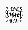 sweet home calligraphy lettering design for vector image vector image