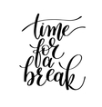 Time for a Break Text Phrase vector image vector image