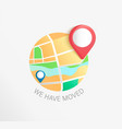 we have moved concept business relocation vector image vector image