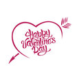 Happy Valentines Day card typography A heart with vector image