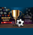 golden cup and soccer ball realistic night vector image