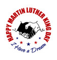 happy martin luther king day badge shaking hands vector image