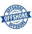 offshore round grunge ribbon stamp vector image vector image